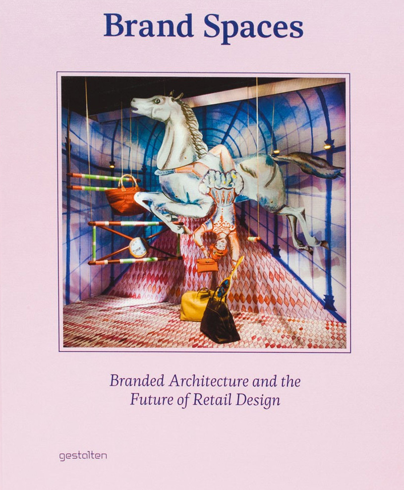 Brand Spaces: Branded Architecture and the Future of Retail Design is out